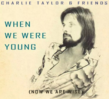 Charlie-Taylor-When-We-Were-Young-2